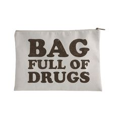 Bag Full of Drugs - There's nothing more fun than walking around town with your ironic bag full of drugs. Perfect for getting a laugh or a stare out of passers by and to take advantage and poke fun at profilers looking to judge you for you amazing swag.