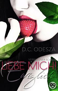 LIEBE MICH! - Ewiglich: Verbotener Liebesroman (Part 2), http://www.amazon.de/dp/B0156ZGOSA/ref=cm_sw_r_pi_awdl_g6Ugwb1PCAQ2D