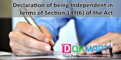 This declaration required to be given by every Independent Director under Section 149 (7) of the Companies Act, 2013 at first meeting of the Board in which he participates as director and thereafter at first meeting of Board in every financial year that he meets the criteria of independence as provided in sub-section (6).