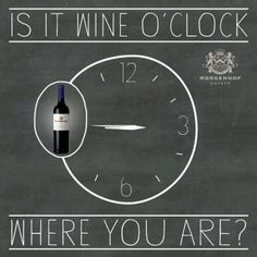 Nine O'clock? Six? Noon? Our favourite time is just about anytime when you are on a wine farm like ours. www.morgenhof.com