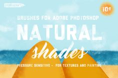 Natural Shades For Adobe Photoshop by Guerillacraft on @creativework247