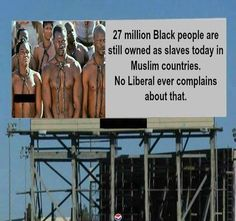 LIBERAL SILENCE AS USUAL: Where is the outcry for the modern blacks still owned as slaves by Islamic countries? – The Minority Report Blog