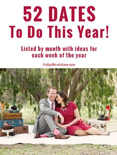 52 Dates to Do This Year- broken down by each week of the year with season appropriate dates! There's a free one and one to do at home each month too! #dateideas #dateyourhusband