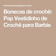 Bonecas de crochê: Pap Vestidinho de Crochê para Barbie