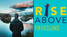 INTRODUCING RiseAbove™ For Excellence