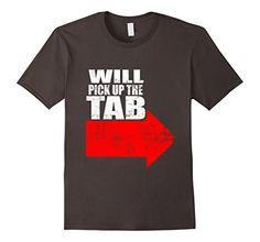 Men's Will Pick Up The Tab Pay for It Funny T-Shirt 2XL A... https://www.amazon.com/dp/B06XFNBC1T/ref=cm_sw_r_pi_dp_x_McGVyb91W9D71