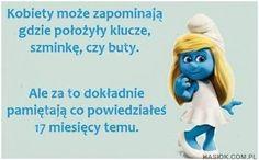 Kobiety może zapominają Just Smile, Humor, Motto, Winnie The Pooh, Smurfs, Disney Characters, Fictional Characters, Memes, Funny