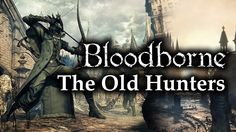 Bloodborne The Old Hunters Review : Game susah tingkat dewa