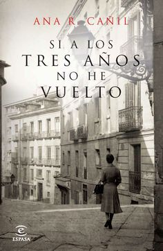 El Búho entre libros: SI A LOS TRES AÑOS NO HE VUELTO (ANA R. CAÑIL)