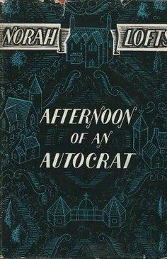 "#1139. ""Afternoon Of An Autocrat""  ***  Norah Lofts  (1956)"