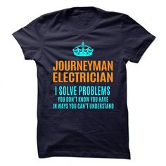 JOURNEYMAN-ELECTRICIAN - Solve problems T-Shirts, Hoodies (21.99$ ==► Shopping Now to order this Shirt!)