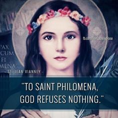 NOVENA PRAYER TO SAINT PHILOMENA We beseech Thee O Lord to grant us the pardon of our sins by the intercession of Saint virgin and martyr who was always pleasing in Thy sight by her eminent chastity and by the profession of every virtue. Amen. Illustrious virgin and martyr Saint Philomena behold me prostrate before the throne whereupon it has pleased the Most Holy Trinity to place thee. Full of confidence in thy protection I entreat thee to intercede for me with God from the heights of…