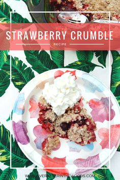 Strawberry Crumble Recipe for Summer Fun #SummerSoStrong #ad