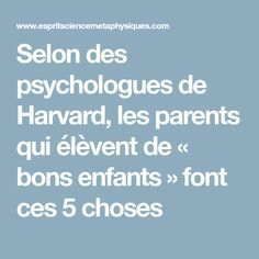 """According to Harvard psychologists, parents who raise """"good kids"""" do these 5 things - - Parenting Plan, Kids And Parenting, Coaching, Strong Willed Child, Adolescents, Interview Questions, Harvard, Kids Education, Cool Kids"""