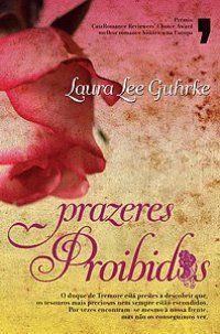 Bebendo Livros: Prazeres Proibidos - Laura Lee Guhrke