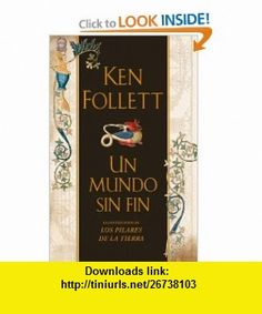 Un mundo sin fin (9788401336560) Ken Follett , ISBN-10: 8401336562  , ISBN-13: 978-8401336560 ,  , tutorials , pdf , ebook , torrent , downloads , rapidshare , filesonic , hotfile , megaupload , fileserve
