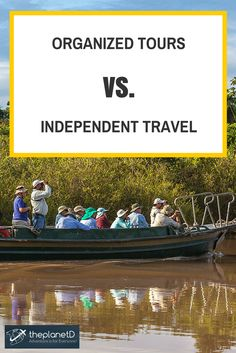 Organized Tours vs Independent Travel | The Planet D Adventure Travel Blog | Tips on how to Choose the Right Tour Company, picking a guide, safety and Time vs Independence