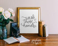 Bathroom Wall art Print, Printable home decor, printable wisdom, wash your hands bathroom art bathroom sign printable hand lettered