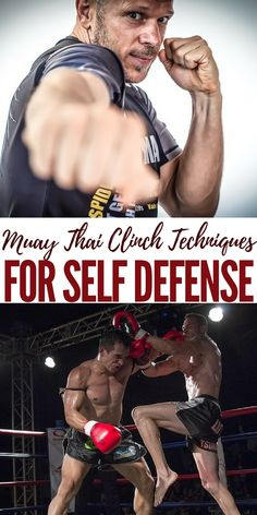 Muay Thai Clinch Techniques For Self Defense - The ancient fighting style of Muay Thai has proven itself to be one of the most effective fighting methods in the world.