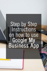 Step by step instructions on how to Use Google My Business App guide - steps to help you navigate through My business app by Google. Updated for 2018