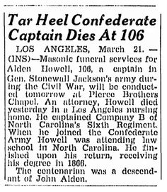 "Obituary for Alden Howell, last surviving Confederate officer who died in 1947 at the age of 106, published in the Greensboro Record newspaper (Greensboro, North Carolina), 21 March 1947. Read more on the GenealogyBank blog: ""Captain Alden Howell: Last Confederate Officer."" http://blog.genealogybank.com/captain-alden-howell-last-confederate-officer.html"