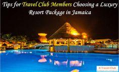 Tips for Travel Club Members Choosing a Luxury Resort Package in Jamaica  #BestpriceforJamaicaluxuryresortpackage