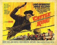 CATTLE KING (1963) - Robert Taylor - Robert Loggia - Joan Caulfield - Robert Middleton - Larry Gates - Directed by Tay Garnett - MGM -  Movie Poster.