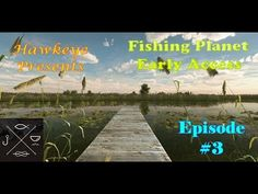 Fishing Planet - Episode #3: My Favorite Hot Fishing Spots for Northern ...