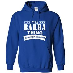 Its a BARBA Thing, You Wouldnt Understand! - #gift for friends #gift girl. ORDER HERE => https://www.sunfrog.com/Names/Its-a-BARBA-Thing-You-Wouldnt-Understand-zkbxvkwfkj-RoyalBlue-15250179-Hoodie.html?68278