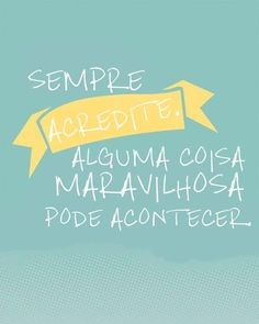 #frasedodia #acredite