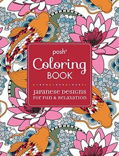 Posh Adult Coloring Book Japanese Designs For Fun And Relaxation Books By Andrews McMeel Publishing LLC