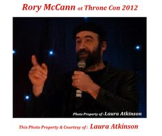 Rory McCann @ Throne Con I 2012 photo property of Laura Atkinson :)
