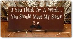 If You Think I'm A Witch You Should Meet My Sister (Shoes)