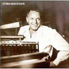 Ol 'Blue Eyes es un álbum de 1973 del cantante estadounidense Frank Sinatra.