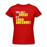 Come on, you can work up a sweat too and be awesome!