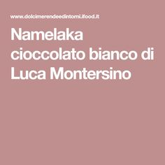 Namelaka cioccolato bianco di Luca Montersino Mousse, Cooking, Food, Kitchen, Kochen, Moose, Meals, Yemek, Brewing