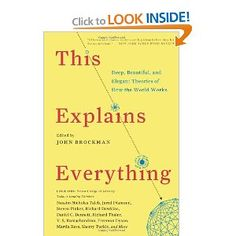 This Explains Everything: Deep, Beautiful, and Elegant Theories of How the World Works, John Brockman Reading Lists, Book Lists, Good Books, Books To Read, Big Books, Amazing Books, Brain Book, Books Everyone Should Read, Reading Rainbow