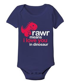 Look what I found on #zulily! Navy 'Rawr Means I Love You' Bodysuit - Infant by LC Trendz #zulilyfinds