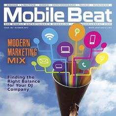 MOBILE BEAT #187 – OCTOBER 2017 Modern Marketing Mix Welcome to Mobile Beat's latest modern marketing check-in, featuring ideas to tune up and tighten up your marketing mix, right now and for the coming year! And along with these practical tips for improving your connections with...