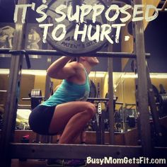 @Elly Kohs Mom Gets Fit www.busymomgetsfit.com #quote #gym #memes #fitness #health #motivation #fit #workout it's supposed to hurt