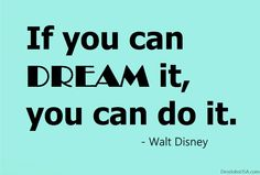 If you can Dream it, you can do it.  #Dream #Doit