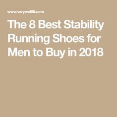 The 8 Best Stability Running Shoes for Men to Buy in 2018
