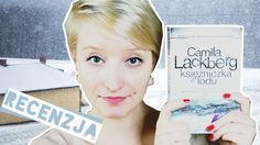 Recenzja   Księżniczka z lodu - Camilla Läckberg http://thecarolinasbook.net/recenzja-ksiezniczka-z-lodu-camilla-lackberg/