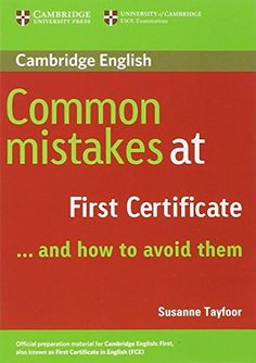 Common mistakes at First Certificate_ and how to avoid them / Susanne Tayfoor. Cambridge University Press, 2015