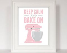 Keep Calm and Bake On, Baking Art, Bakery Art, Mixer Print, Kitchen Art, Baking print, Kitchen Mixer, Baking Quote, Bakery Print