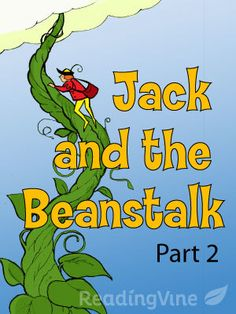 """Part 2 passage:  When the gold he took from the ogre runs out, Jack resumes his climbs up the beanstalk. This is the continuation of """"Jack and the Beanstalk"""" from the 1890 adaptation in """"English Fairy Tales."""" After finishing the story, students will respond to questions on the language used in the passage and evaluate the items Jack took."""