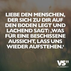 """""""Love the man who lies down to you on the ground and laughingly says: What a shitty prospect, leave and get up again! Lyric Quotes, True Quotes, Words Quotes, Funny Quotes, German Quotes, German Words, Visual Statements, More Than Words, True Words"""
