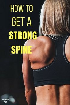 Best Exercises for a Strong Spine @DIYactiveHQ #backpain