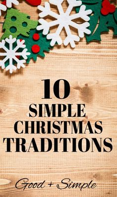 10 simple Christmas traditions you can do anywhere, anytime, with any budget.