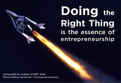 Doing the Right Thing is the essence of entrepreneurship Universität St. Jack Welch, The Right Stuff, American Life, Group Work, Graduate School, Machine Learning, Good Company, Problem Solving, Entrepreneurship